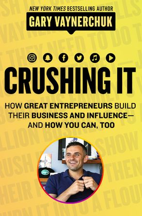 Cover image - Crushing It!: How Great Entrepreneurs Build Business and Influence - andHow You Can, Too