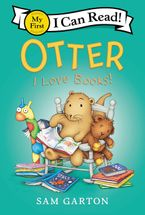 Otter: I Love Books! Hardcover  by Sam Garton