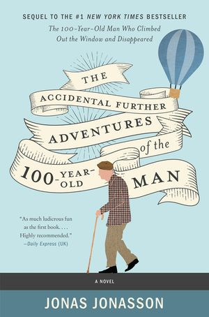 The Accidental Further Adventures of the Hundred-Year-Old Man book image