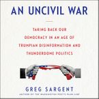 An Uncivil War Downloadable audio file UBR by Greg Sargent