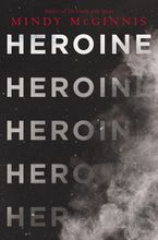 Heroine Hardcover  by Mindy McGinnis