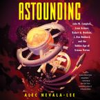 Astounding Downloadable audio file UBR by Alec Nevala-Lee