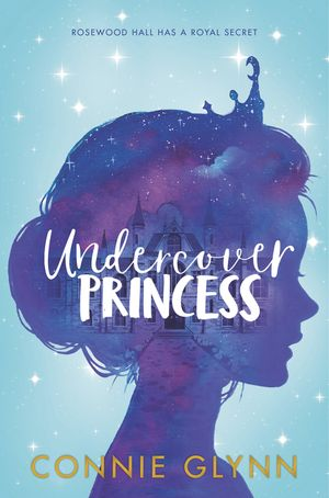 The Rosewood Chronicles: Undercover Princess book image