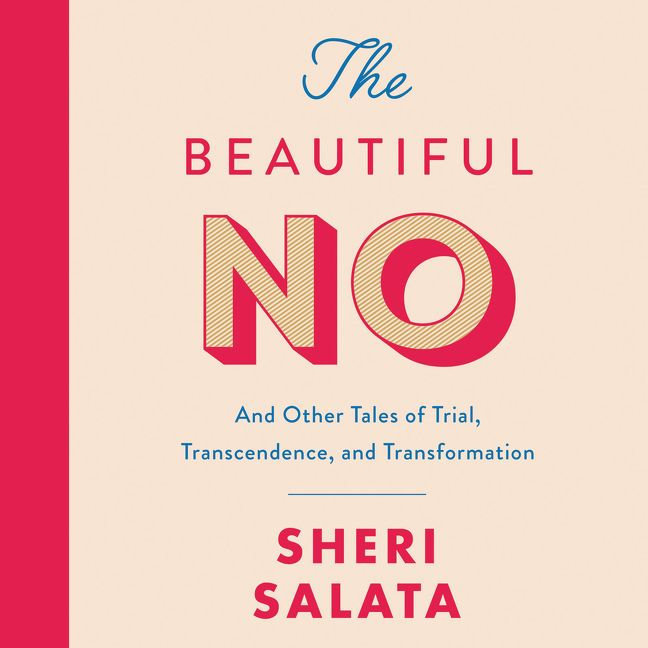 Book cover image: The Beautiful No: And Other Tales of Trial, Transcendence, and Transformation