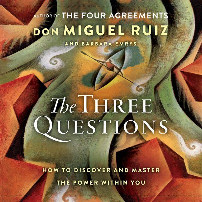 The Three Questions Don Miguel Ruiz Digital Audiobook
