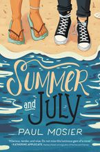 Summer and July Hardcover  by Paul Mosier