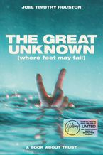 The Great Unknown: Where Feet May Fail - B&N Signed Edition