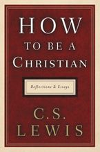 How to Be a Christian Hardcover  by C. S. Lewis