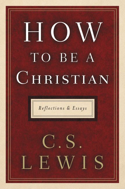 how to be a christian - c  s  lewis