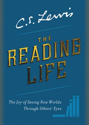 The Reading Life C S Lewis Hardcover