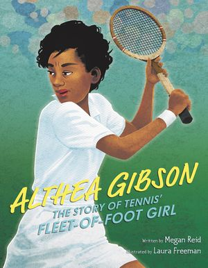 Althea Gibson: The Story of Tennis' Fleet-of-Foot Girl book image
