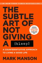 The Subtle Art of Not Giving a Bleep Paperback  by Mark Manson