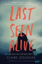 Last Seen Alive Hardcover  by Claire Douglas