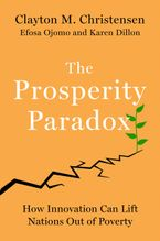 Book cover image: The Prosperity Paradox: How Innovation Can Lift Nations Out of Poverty