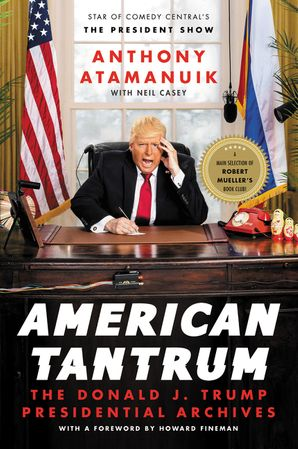 American Tantrum: The Donald J. Trump Presidential Archives Paperback  by