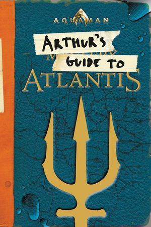 Aquaman: Arthur's Guide to Atlantis book image