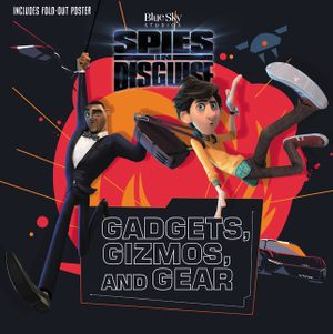 Spies in Disguise: Gadgets, Gizmos, and Gear book image