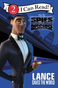 Spies in Disguise: Lance Saves the World