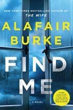 Find Me Hardcover  by Alafair Burke