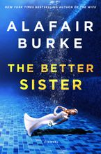 The Better Sister Hardcover  by Alafair Burke