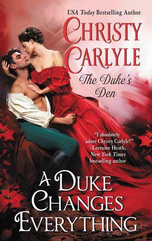 A Duke Changes Everything: The Duke's Den (The Duke's Den 1)