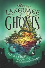 The Language of Ghosts Hardcover  by Heather Fawcett