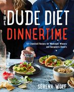 Book cover image: The Dude Diet: Dinnertime
