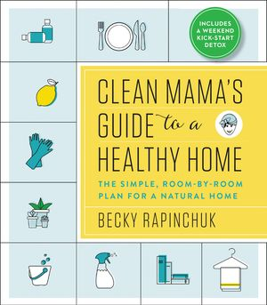 Clean Mama's Guide to a Healthy Home book image