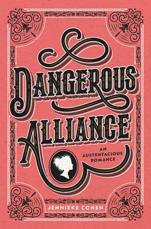Dangerous Alliance: An Austentacious Romance Hardcover  by