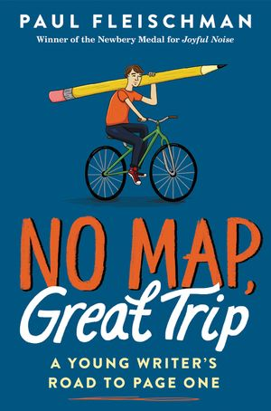 No Map, Great Trip: A Young Writer's Road to Page One book image