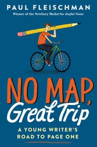 no-map-great-trip-a-young-writer-and-8217s-road-to-page-one