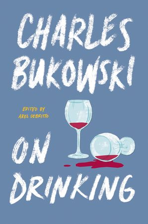 On Drinking Hardcover  by Charles Bukowski