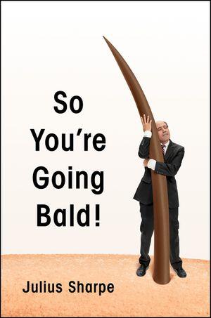 So You're Going Bald! book image