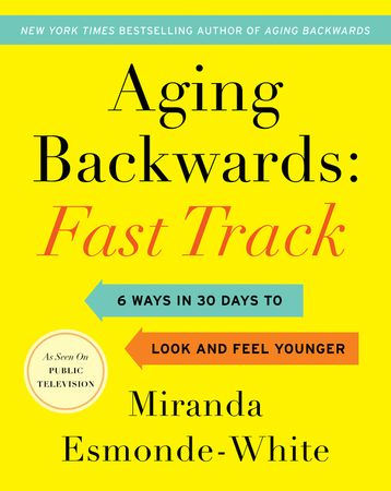 Book cover image: Aging Backwards: Fast Track: 6 Ways in 30 Days to Look and Feel Younger