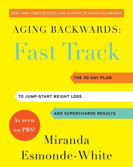 Aging Backwards: Fast Track - Miranda Esmonde-White - E-book