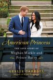 american-princess-the-love-story-of-meghan-markle-and-prince-harry