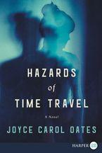 Hazards of Time Travel Paperback LTE by Joyce Carol Oates