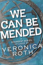 We Can Be Mended eBook  by Veronica Roth