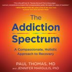 The Addiction Spectrum Downloadable audio file UBR by Paul Thomas