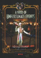 A Series of Unfortunate Events #9: The Carnivorous Carnival Netflix Tie-in Hardcover  by Lemony Snicket