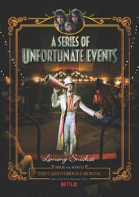 a-series-of-unfortunate-events-9-the-carnivorous-carnival-netflix-tie-in