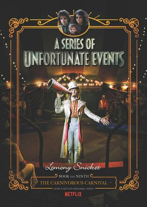 A Series of Unfortunate Events #9: The Carnivorous Carnival Netflix Tie-in book image