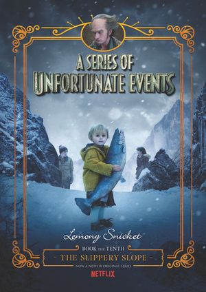 A Series of Unfortunate Events #10: The Slippery Slope Netflix Tie-in book image