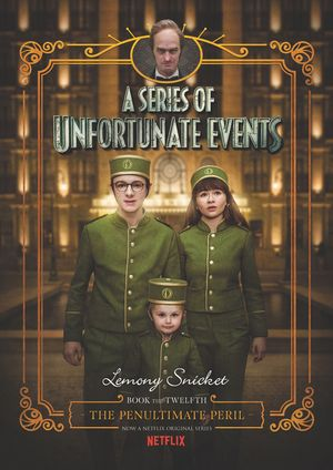 A Series of Unfortunate Events #12: The Penultimate Peril Netflix Tie-in book image
