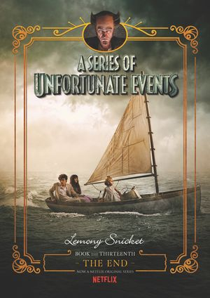 A Series of Unfortunate Events #13: The End Netflix Tie-in book image