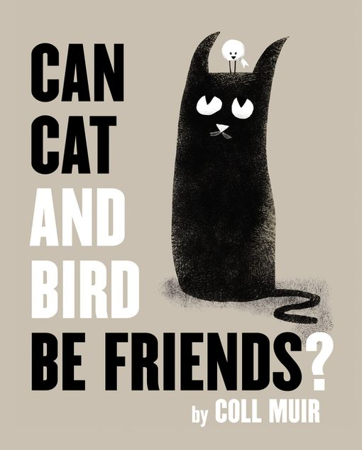 Can Cat and Bird Be Friends? - Coll Muir - Hardcover