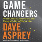 Game Changers Downloadable audio file UBR by Dave Asprey