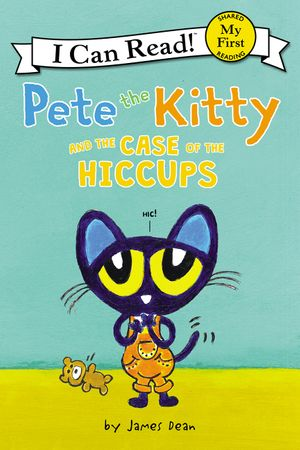 Pete the Kitty and the Case of the Hiccups book image