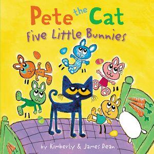 Pete the Cat: Five Little Bunnies book image
