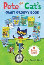 Pete the Cat's Giant Groovy Book Hardcover  by James Dean